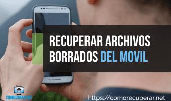 Cómo recuperar archivos borrados del móvil: Cualquier dispositivo