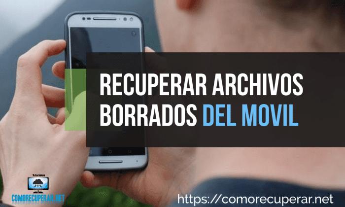 recuperar-archivos-borrados-del-movil
