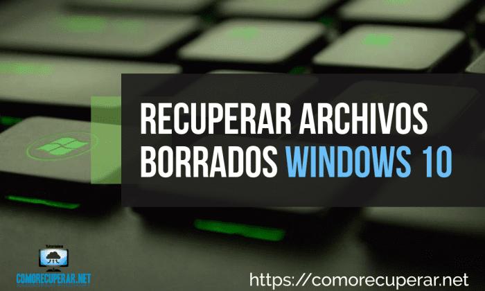 recuperar-archivos-borrados-windows10